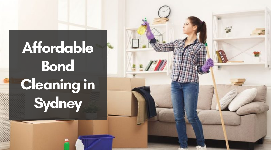Affordable Bond Cleaning in Sydney