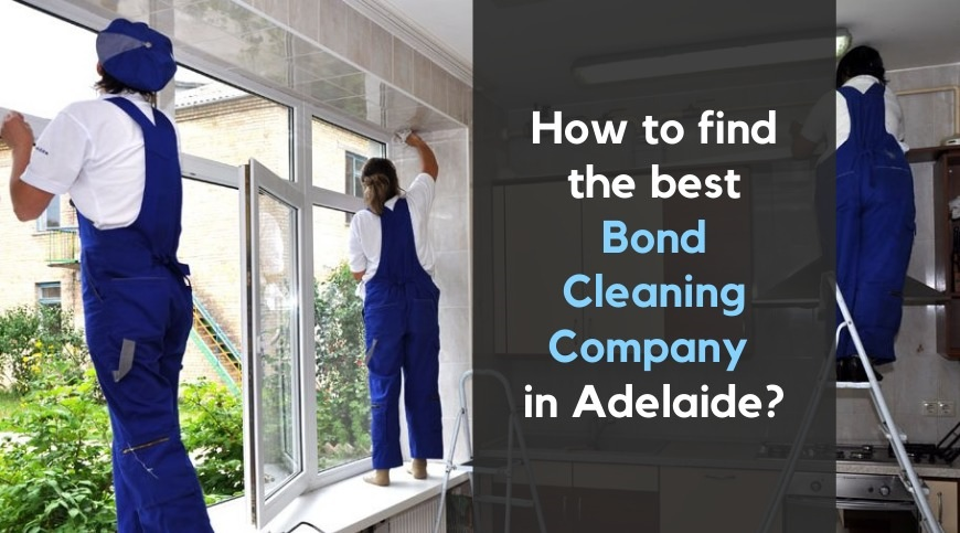best Bond Cleaning Company in Adelaide_